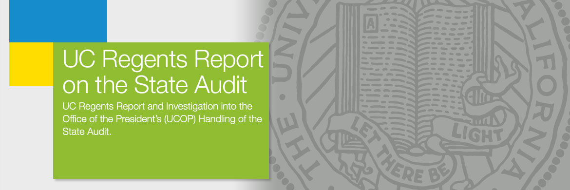 UC Regents Report and Investigation into the Office of the President's (UCOP) Handling of the State Audit