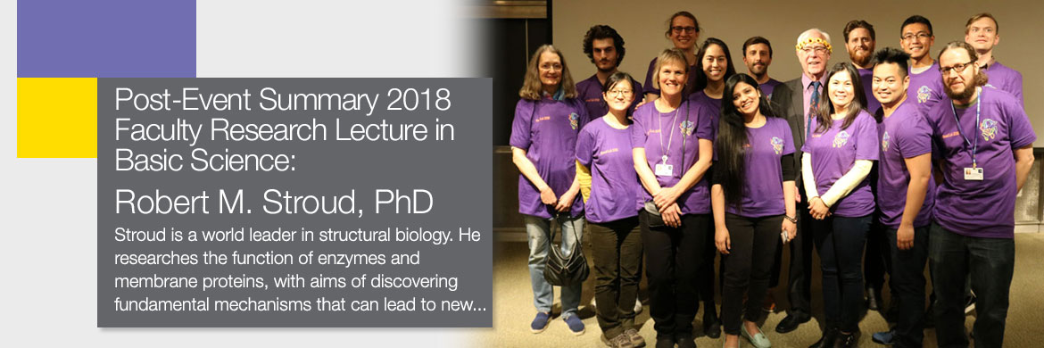 Post-Event Summary 2018 Faculty Research Lecture in Basic Science: Robert M. Stroud