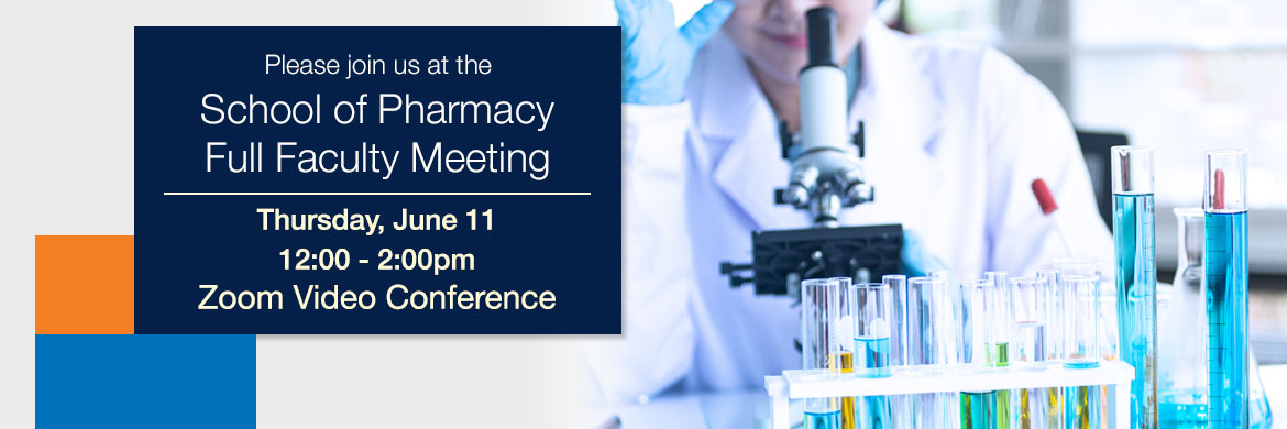 School of Pharmacy Full Faculty Meeting June 11, 2020