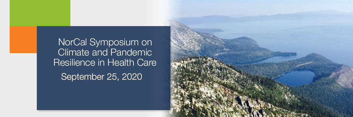 NorCal Symposium on Climate and Pandemic Resilience in Health Care